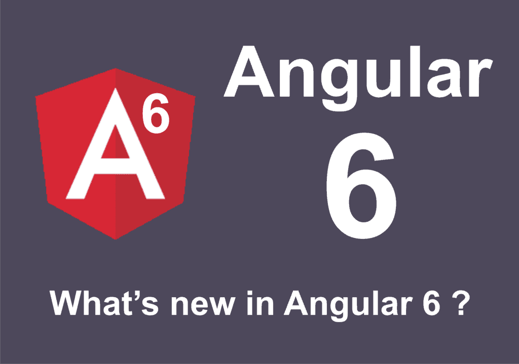 Angular 6 Features | Find Whats new in Angular 6 ?