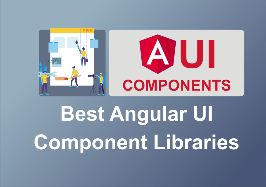 Angular UI Components | 11 Best Angular UI Component Libraries