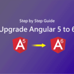 Upgrade Angular 5 to 6 | Step By Step Guide to Upgrade Angular  5