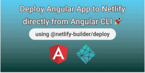 Deploy Angular App to Netlify directly from Angular CLI