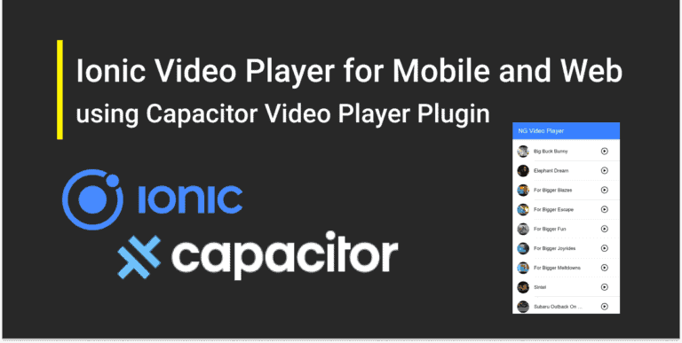 Ionic Video Player for Mobile and Web using Capacitor Video Player Plugin