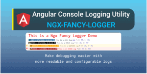 Read more about the article Angular Console Logging Utility: NGX-FANCY-LOGGER