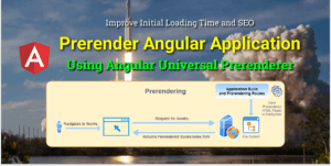 Prerender Angular Application using Angular Universal Prerenderer
